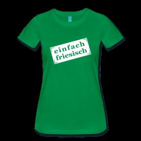 einfach friesisch Damen-T-Shirt