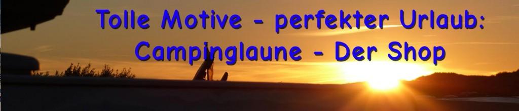 Shop-Banner zeigt Sonnenuntergang auf einem Campingplatz mit dem Text: Tolle Motive - perfekter Urlaub: Campinglaune - Der Shop